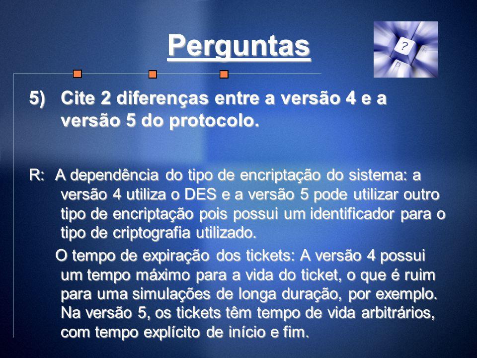Perguntas Cite 2 diferenças entre a versão 4 e a versão 5 do protocolo.