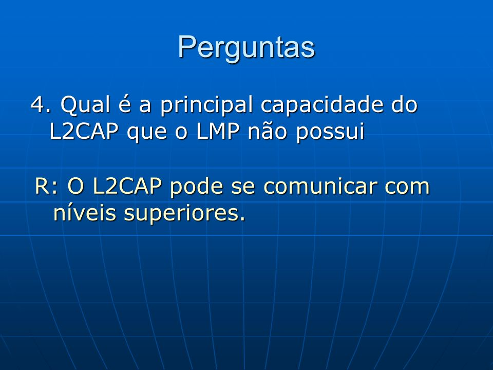 Perguntas 4. Qual é a principal capacidade do L2CAP que o LMP não possui.