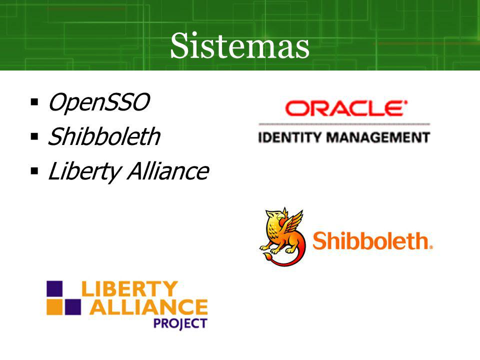 Sistemas OpenSSO Shibboleth Liberty Alliance