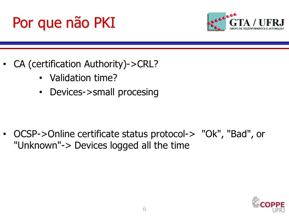 Por que não PKI CA (certification Authority)->CRL Validation time