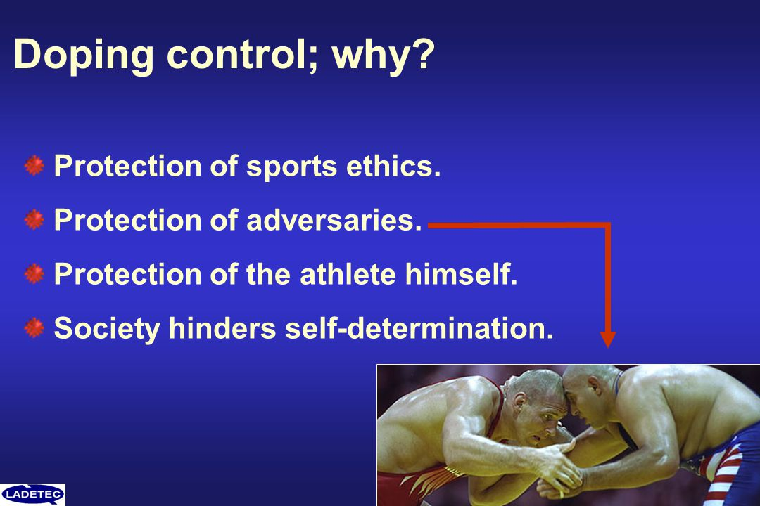 Doping control; why Protection of sports ethics.