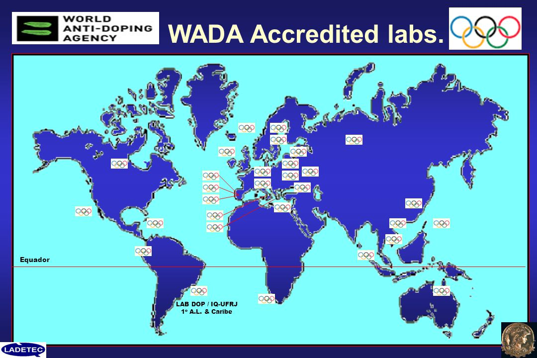 WADA Accredited labs. Equador LAB DOP / IQ-UFRJ 1o A.L. & Caribe