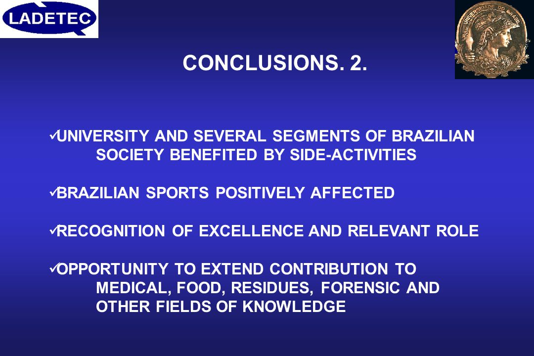 CONCLUSIONS. 2. UNIVERSITY AND SEVERAL SEGMENTS OF BRAZILIAN SOCIETY BENEFITED BY SIDE-ACTIVITIES.
