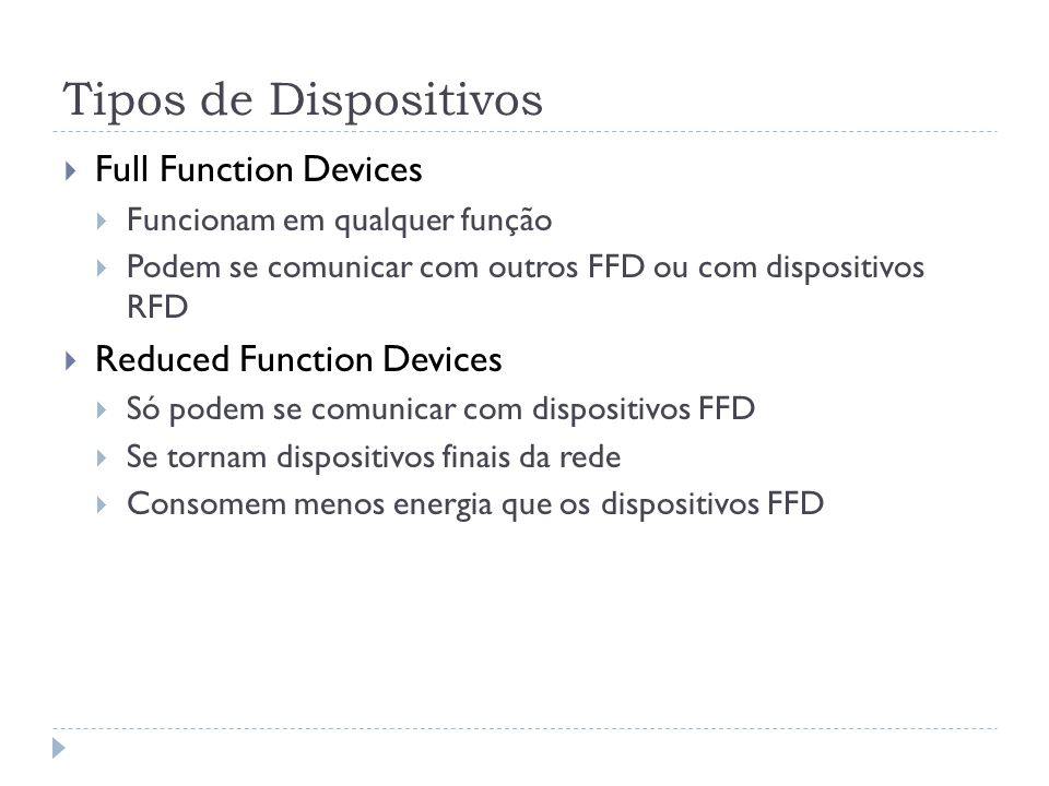 Tipos de Dispositivos Full Function Devices Reduced Function Devices