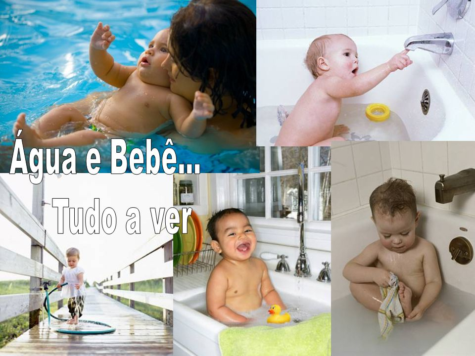 Água e Bebê... Tudo a ver