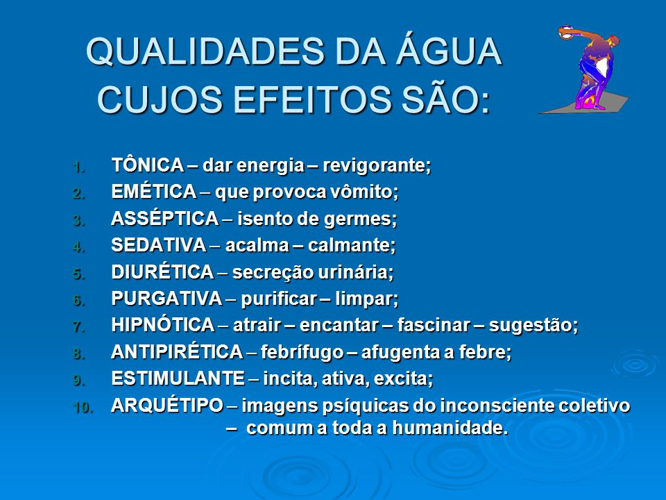 QUALIDADES DA ÁGUA CUJOS EFEITOS SÃO: