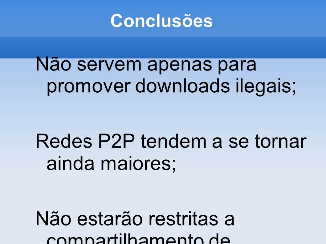 Não servem apenas para promover downloads ilegais;