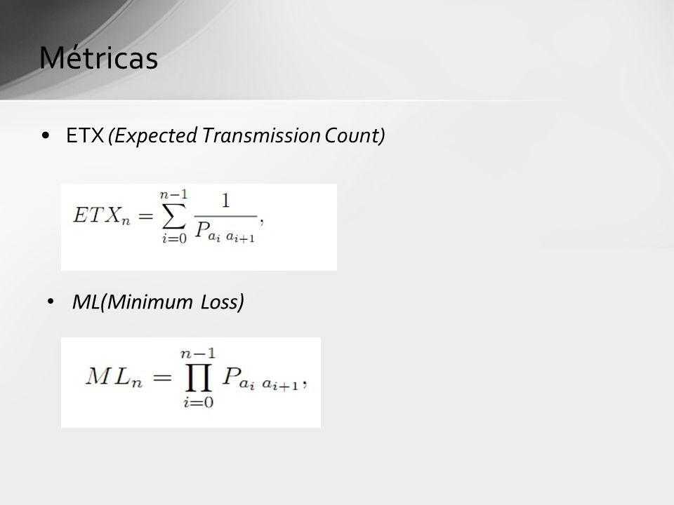 Métricas ETX (Expected Transmission Count) ML(Minimum Loss)