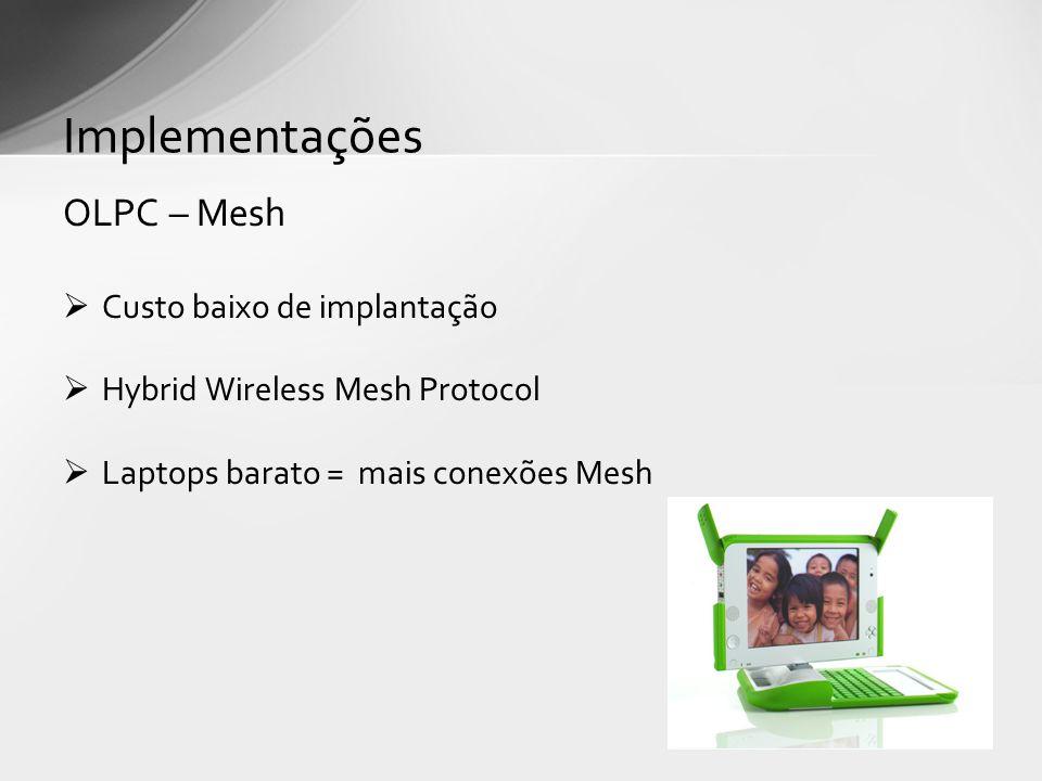Implementações OLPC – Mesh Custo baixo de implantação
