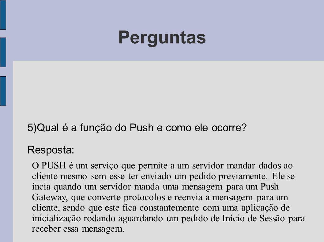 Perguntas 5)Qual é a função do Push e como ele ocorre Resposta: