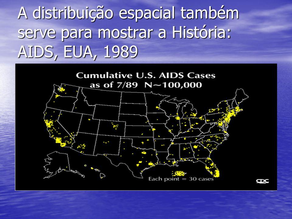 A distribuição espacial também serve para mostrar a História: AIDS, EUA, 1989