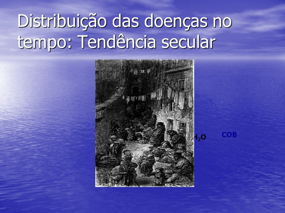 Distribuição das doenças no tempo: Tendência secular