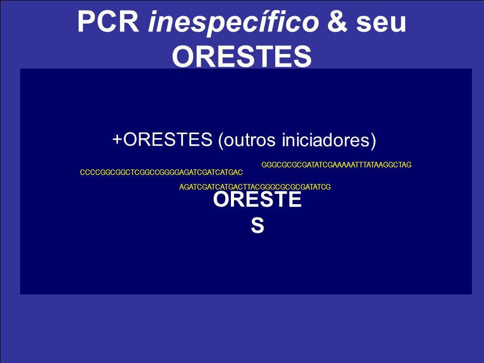 PCR inespecífico & seu ORESTES