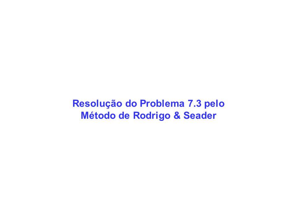 Resolução do Problema 7.3 pelo Método de Rodrigo & Seader
