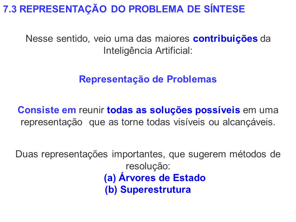 Representação de Problemas (a) Árvores de Estado (b) Superestrutura