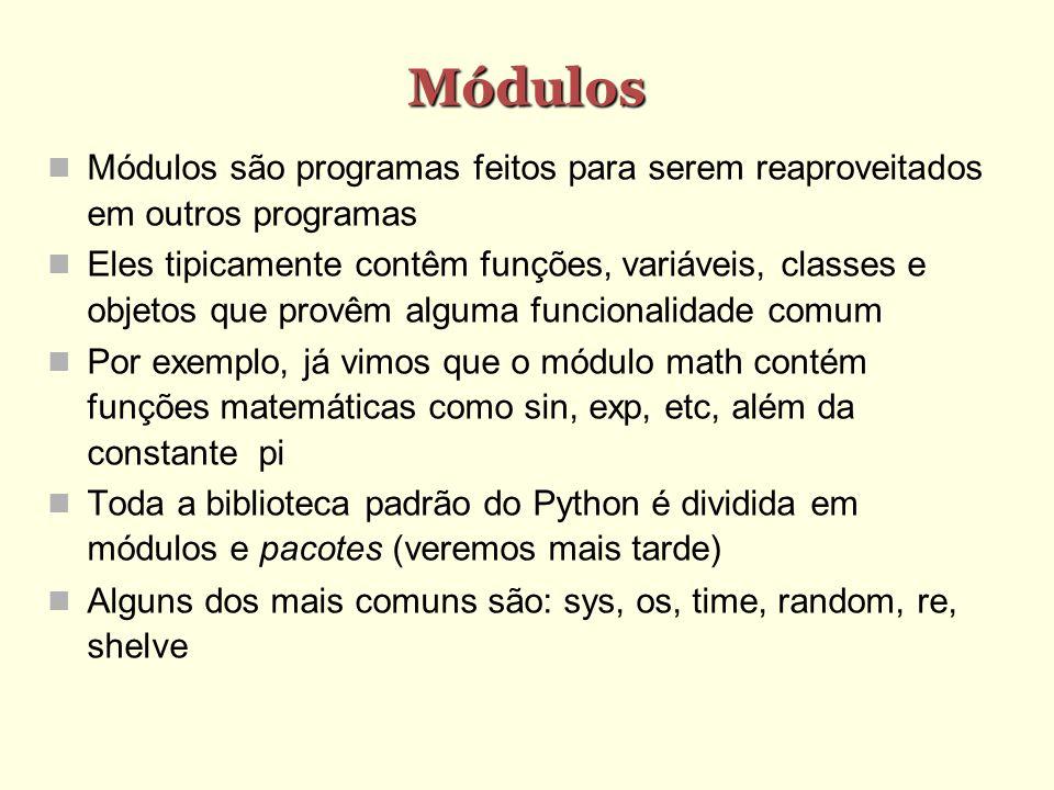 Módulos Módulos são programas feitos para serem reaproveitados em outros programas.