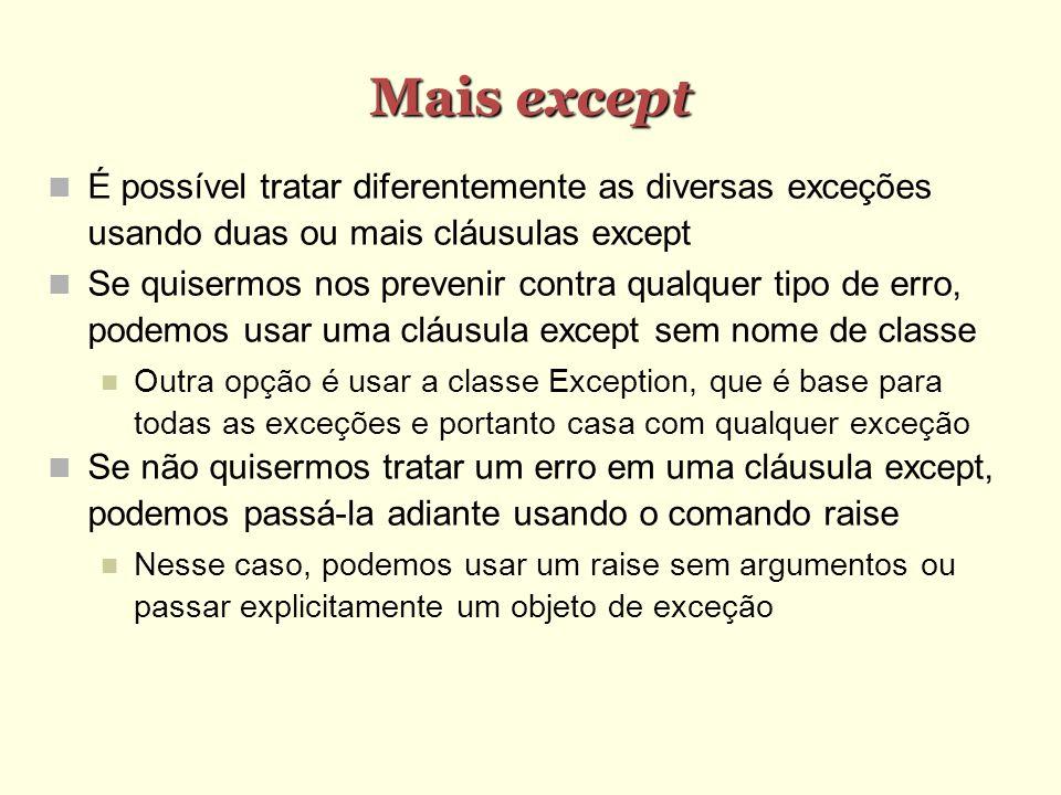 Mais except É possível tratar diferentemente as diversas exceções usando duas ou mais cláusulas except.