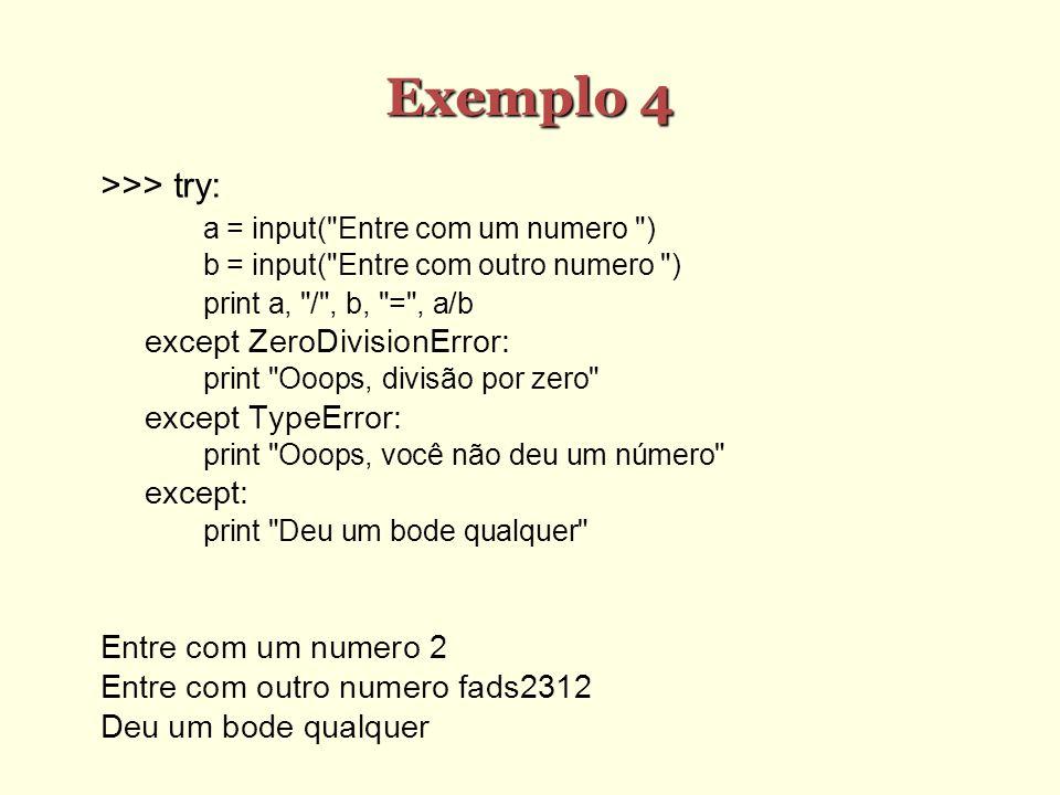 Exemplo 4 >>> try: except ZeroDivisionError: