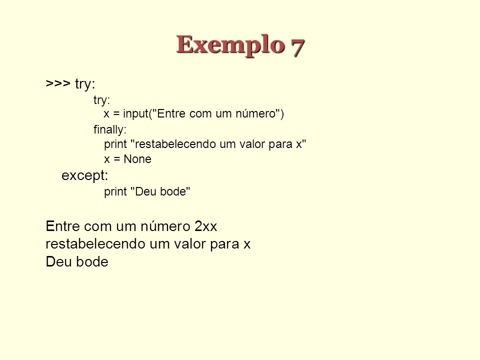 Exemplo 7 >>> try: except: Entre com um número 2xx