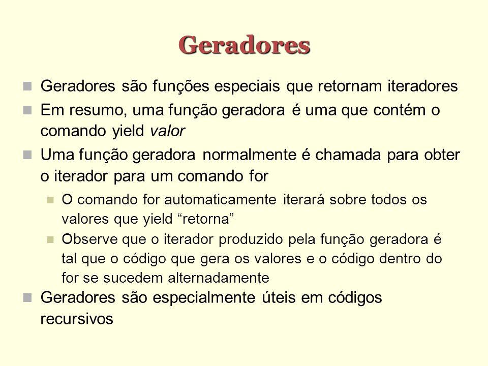 Geradores Geradores são funções especiais que retornam iteradores