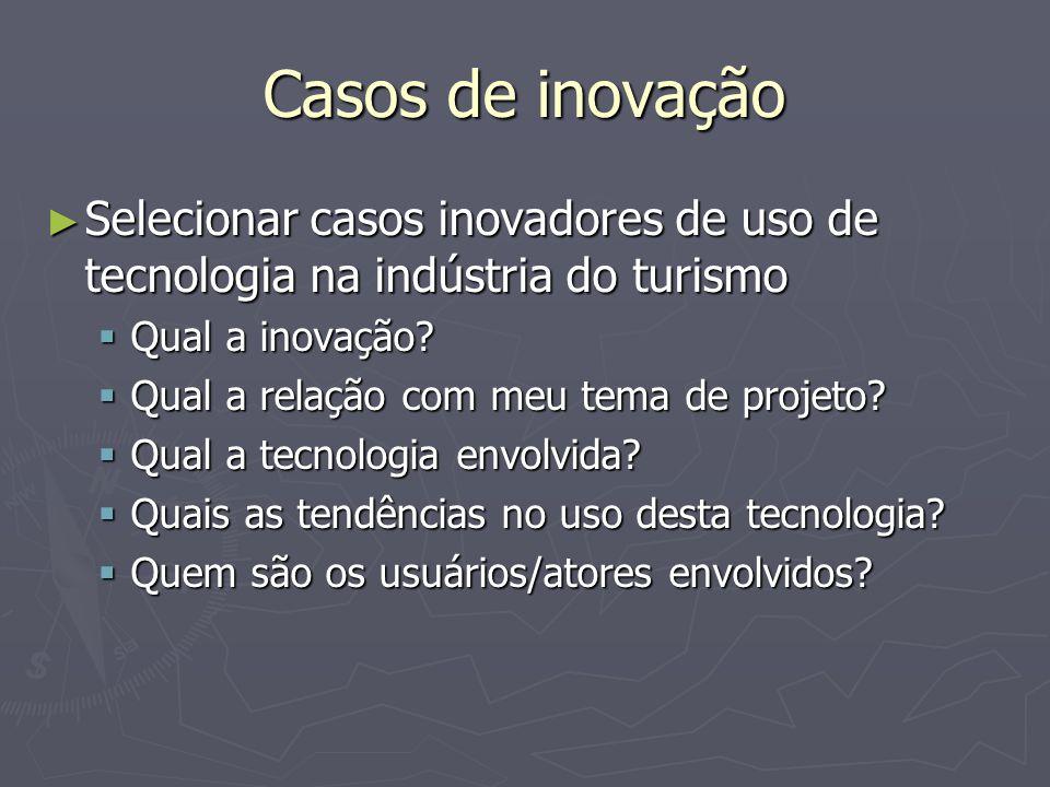 Casos de inovação Selecionar casos inovadores de uso de tecnologia na indústria do turismo. Qual a inovação