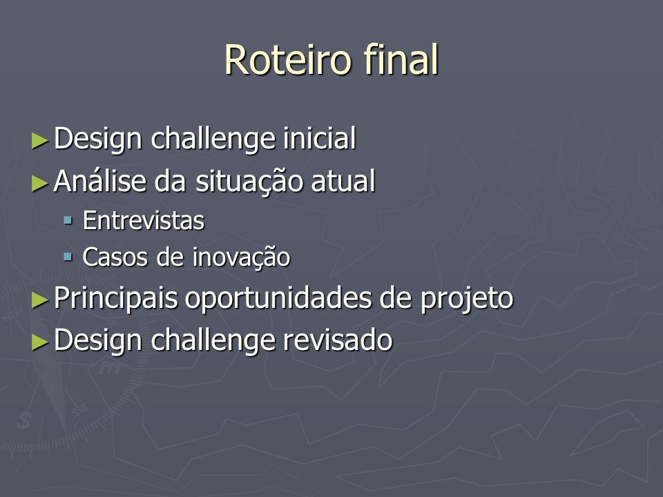 Roteiro final Design challenge inicial Análise da situação atual