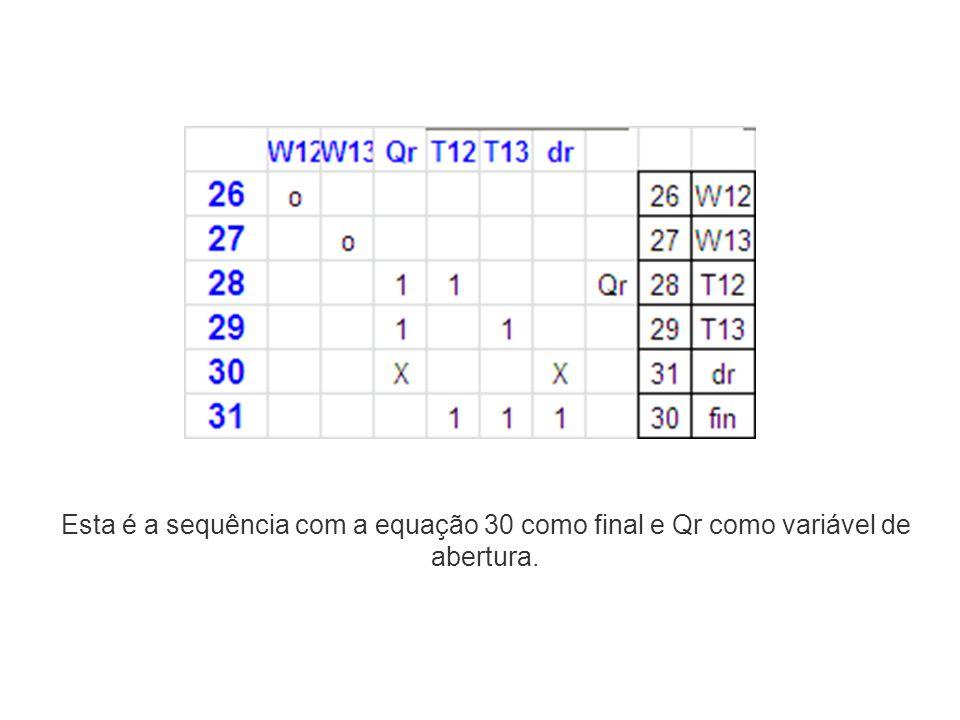 Esta é a sequência com a equação 30 como final e Qr como variável de abertura.