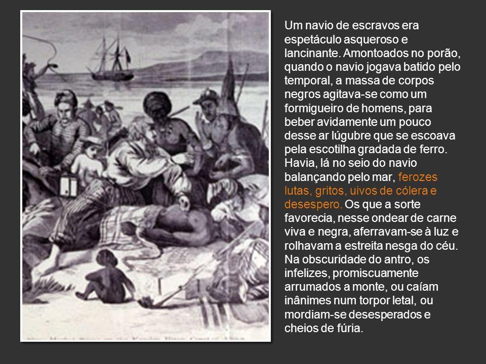 Um navio de escravos era espetáculo asqueroso e lancinante