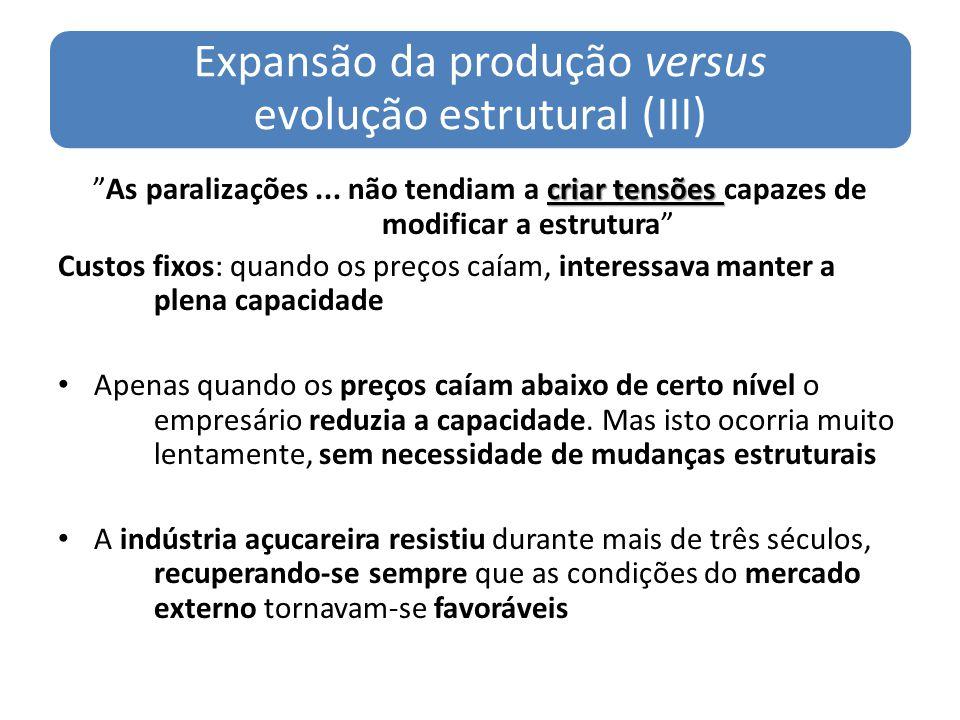 Expansão da produção versus evolução estrutural (III)