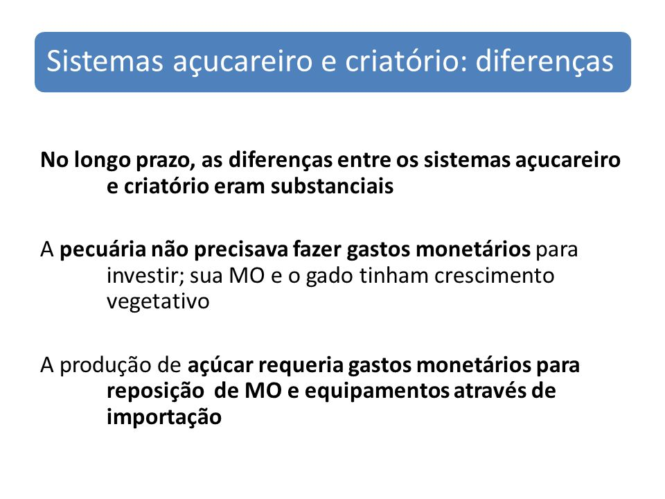 Sistemas açucareiro e criatório: diferenças