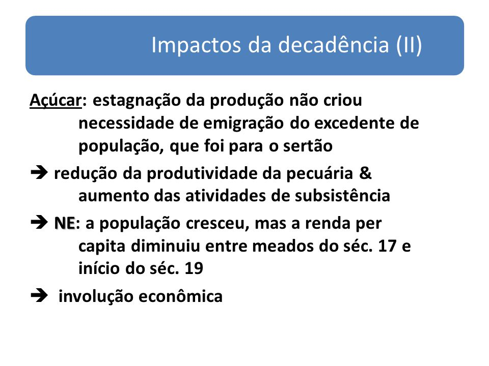 Impactos da decadência (II)