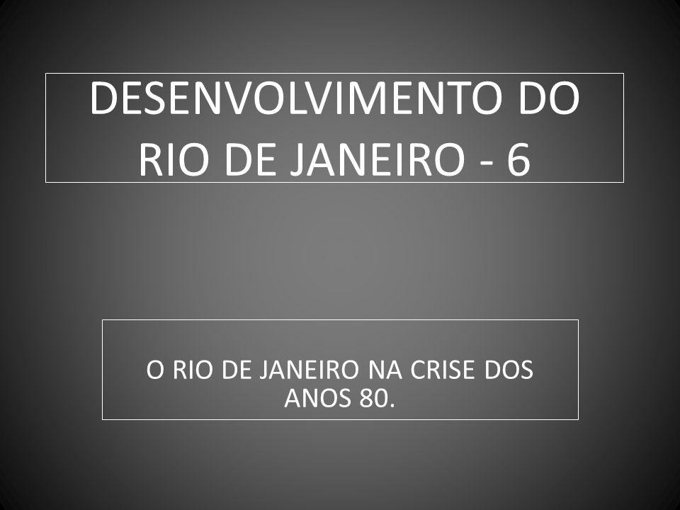 DESENVOLVIMENTO DO RIO DE JANEIRO - 6