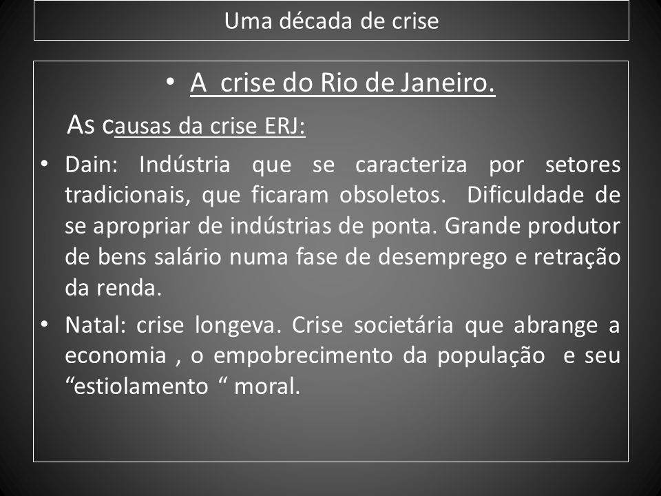 A crise do Rio de Janeiro.