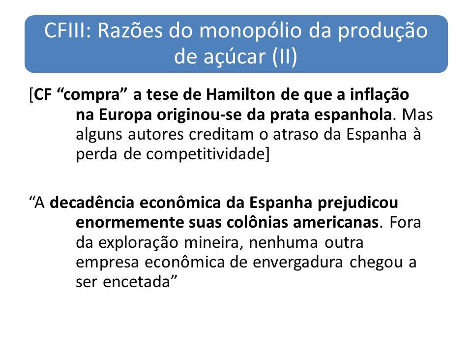 CFIII: Razões do monopólio da produção de açúcar (II)