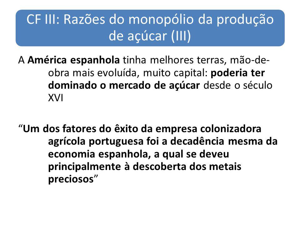 CF III: Razões do monopólio da produção de açúcar (III)