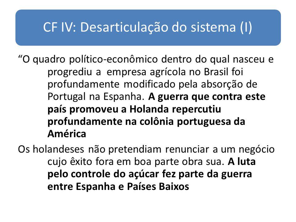 CF IV: Desarticulação do sistema (I)