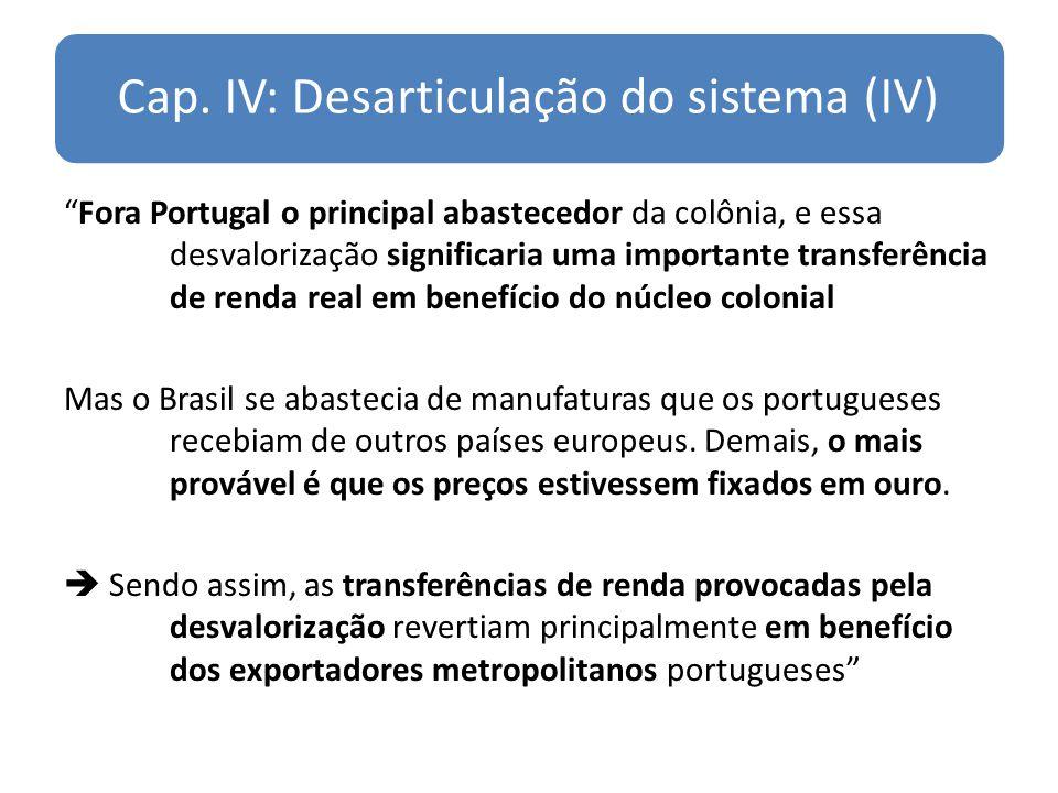 Cap. IV: Desarticulação do sistema (IV)