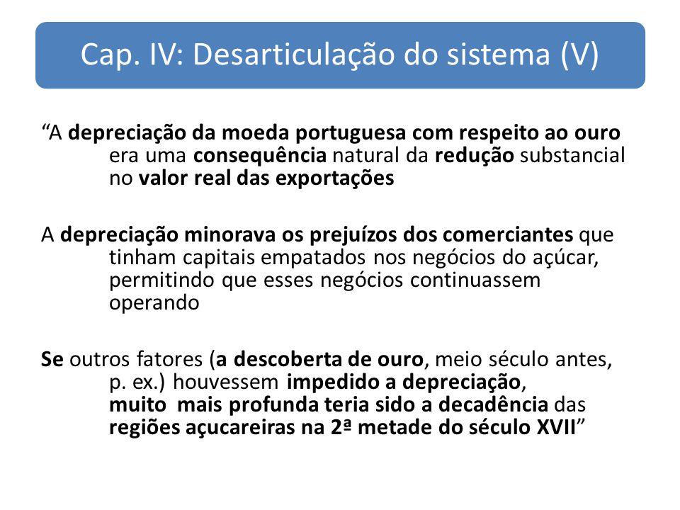 Cap. IV: Desarticulação do sistema (V)