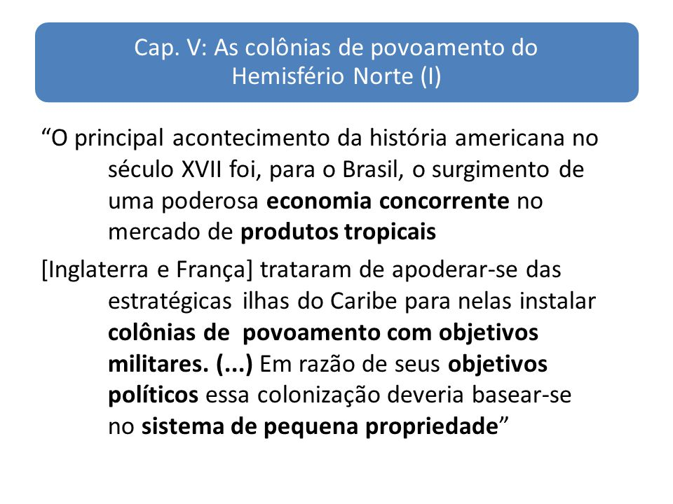Cap. V: As colônias de povoamento do Hemisfério Norte (I)