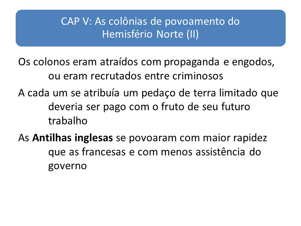 CAP V: As colônias de povoamento do Hemisfério Norte (II)