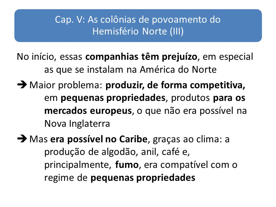 Cap. V: As colônias de povoamento do Hemisfério Norte (III)