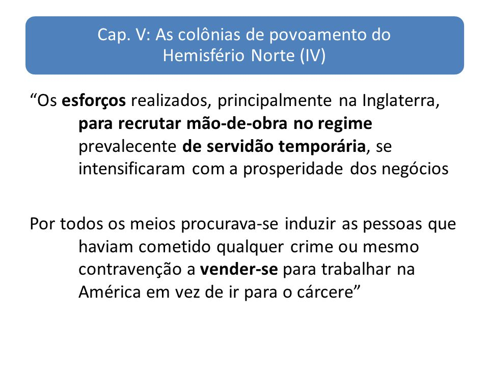 Cap. V: As colônias de povoamento do Hemisfério Norte (IV)