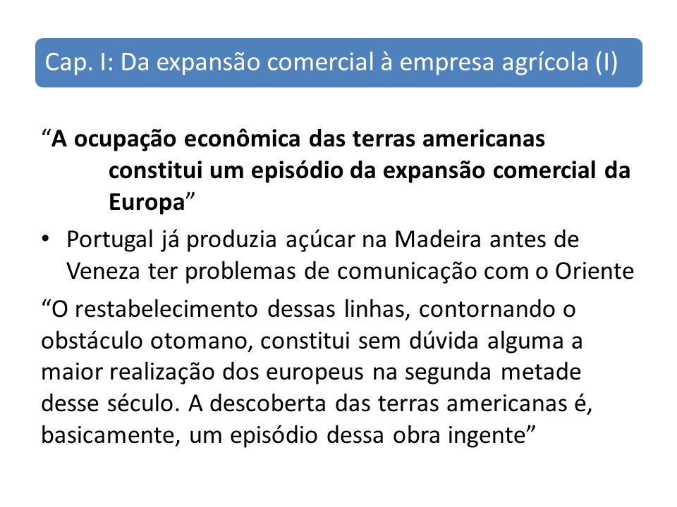 Cap. I: Da expansão comercial à empresa agrícola (I)