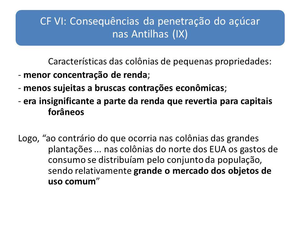 CF VI: Consequências da penetração do açúcar nas Antilhas (IX)