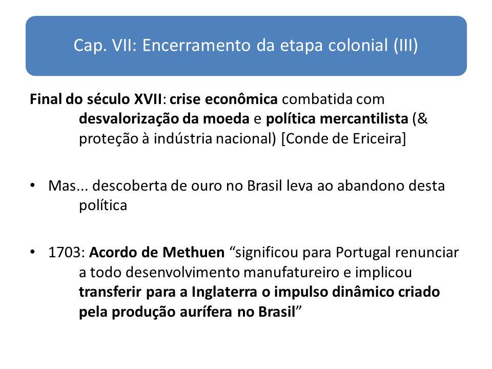 Cap. VII: Encerramento da etapa colonial (III)