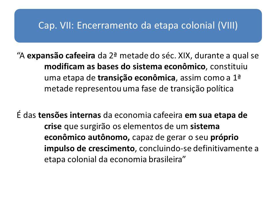 Cap. VII: Encerramento da etapa colonial (VIII)