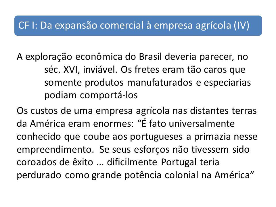 CF I: Da expansão comercial à empresa agrícola (IV)
