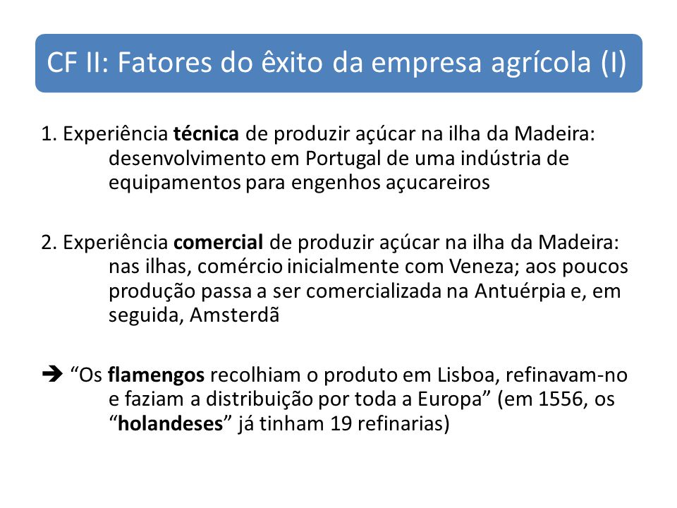 CF II: Fatores do êxito da empresa agrícola (I)