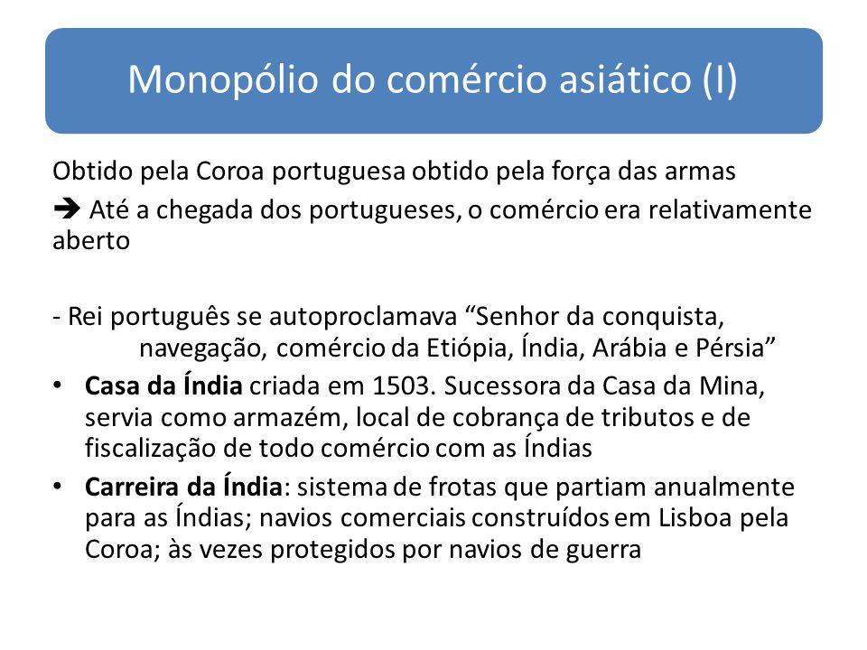 Monopólio do comércio asiático (I)