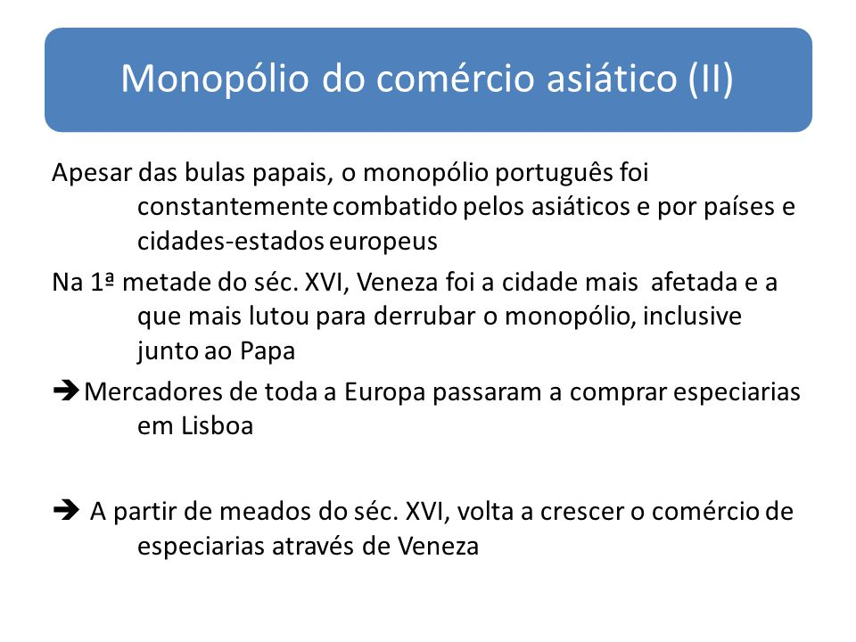 Monopólio do comércio asiático (II)